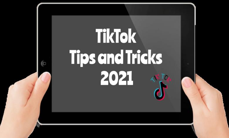 TikTok Tips and Tricks 2021